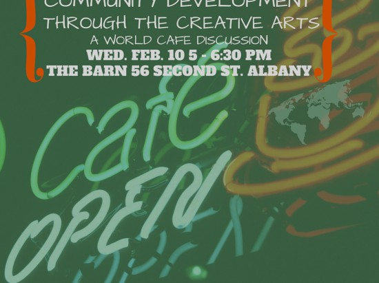 World Cafe: Community Development through the Creative Arts @ The Barn | Albany | New York | United States